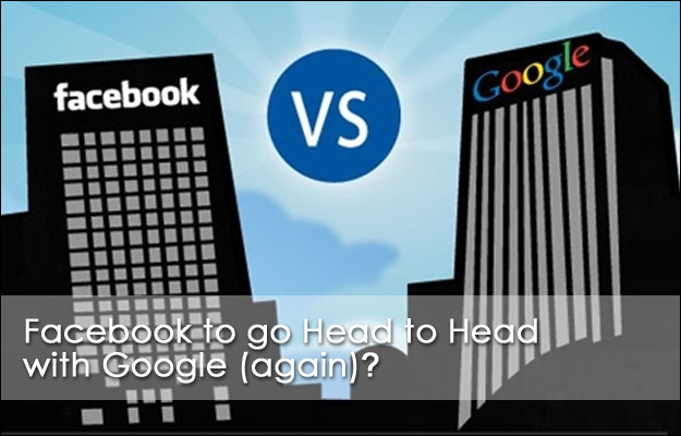 facebook_goes_head_to_head_with_google_again Facebook to go Head to Head with Google (again)?
