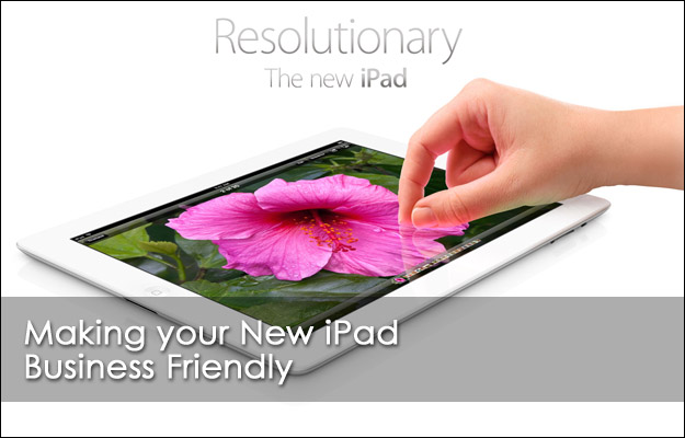 Making your New iPad Business Friendly