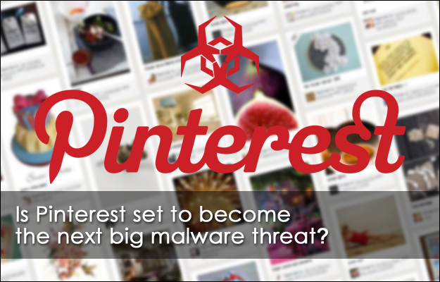Is Pinterest set to become the next big malware threat?