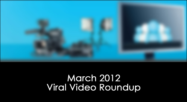 viral_video_march2012 March 2012 Viral Video Roundup