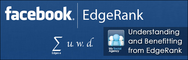 facebook_edgerank Understanding and Benefiting from Facebook EdgeRank