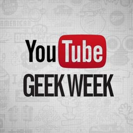 youtube geek week The Best of YouTube's Geek Week