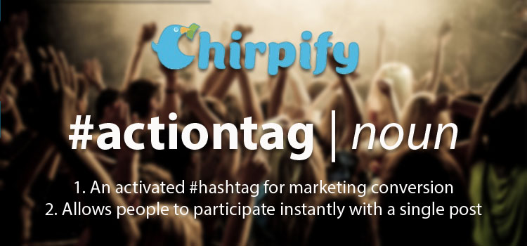Chirpify1-1 How Chirpify's #Actiontags Could Change TV Ads Forever