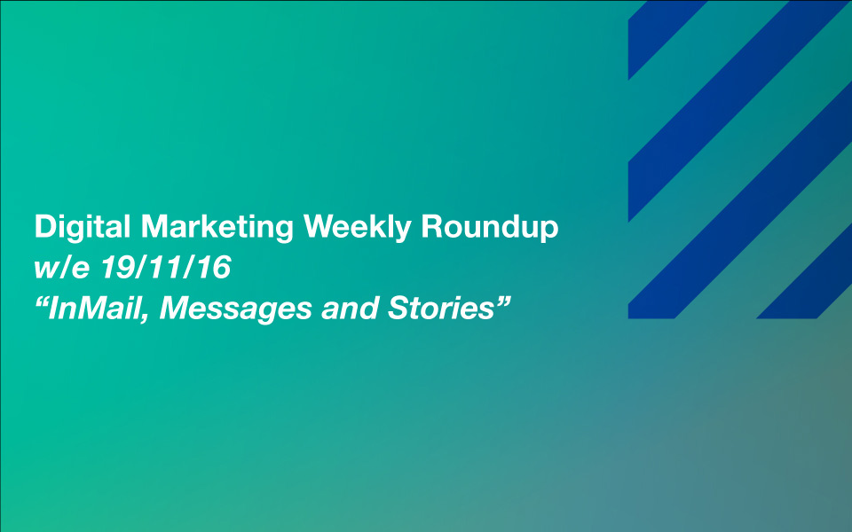 dmr_191116_960 InMail, Messages and Stories – Your Digital Marketing Weekly Roundup