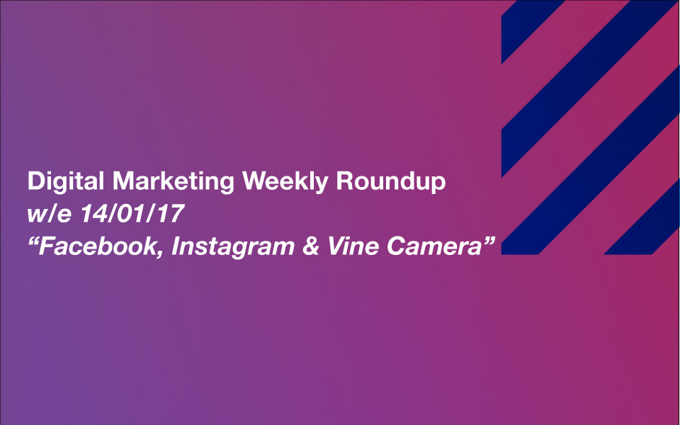 dmr_040117 Facebook, Instagram and Vine Camera: Your Digital Marketing Weekly Roundup