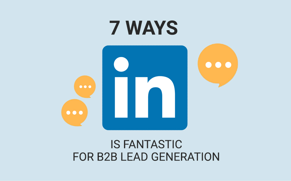 linkedin_leads 7 Ways LinkedIn is Fantastic for B2B Lead Generation (without spending money)