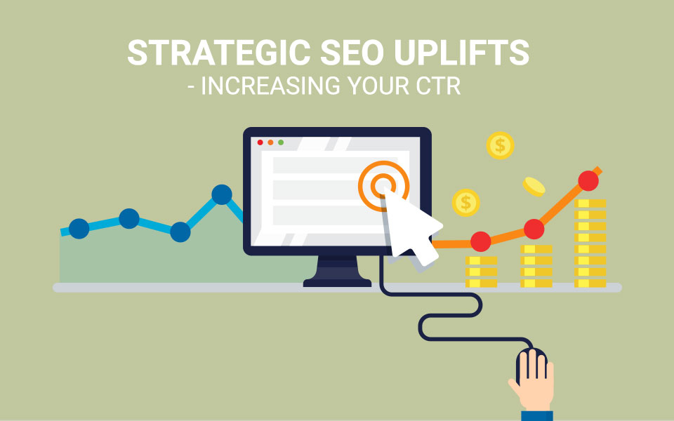 Seo_uplifts How to Strategically Improve your Click Through Rates