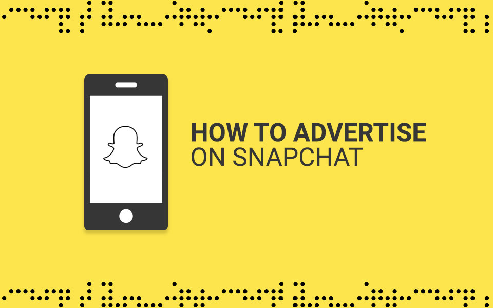snapchat_ads How to Advertise on Snapchat