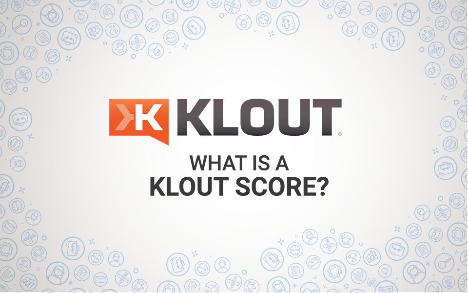 MSA-blogpost-1-08 What is a Klout Score?