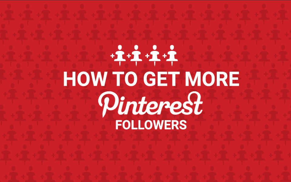 pinterest_followers How To Get More Pinterest Followers