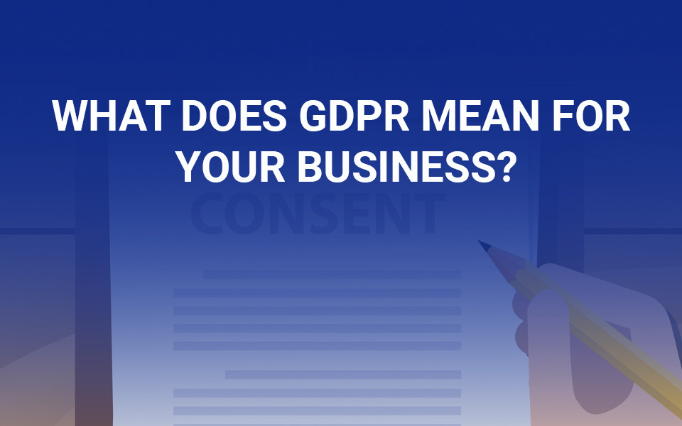 MSA-blogpost_GDPR What does GDPR mean for your business?