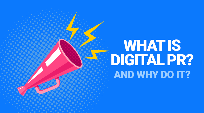 what-is-digital-pr What is Digital PR and why do it?