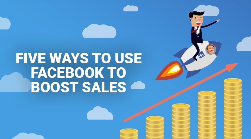facebook-boost Five ways to use Facebook to boost sales