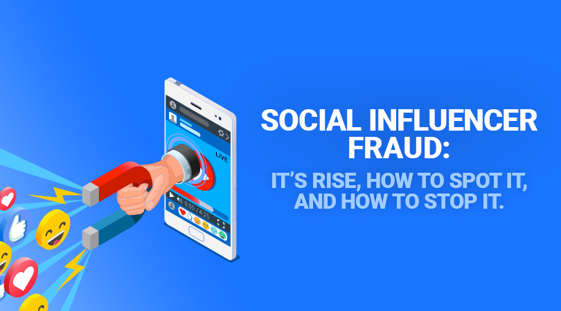 social-fraud Social Influencer Fraud: Its rise, how to spot it, and how to stop it